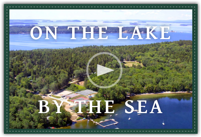 On the Lake, By the Sea in coastal Maine - America's most dynamic camp since 1928